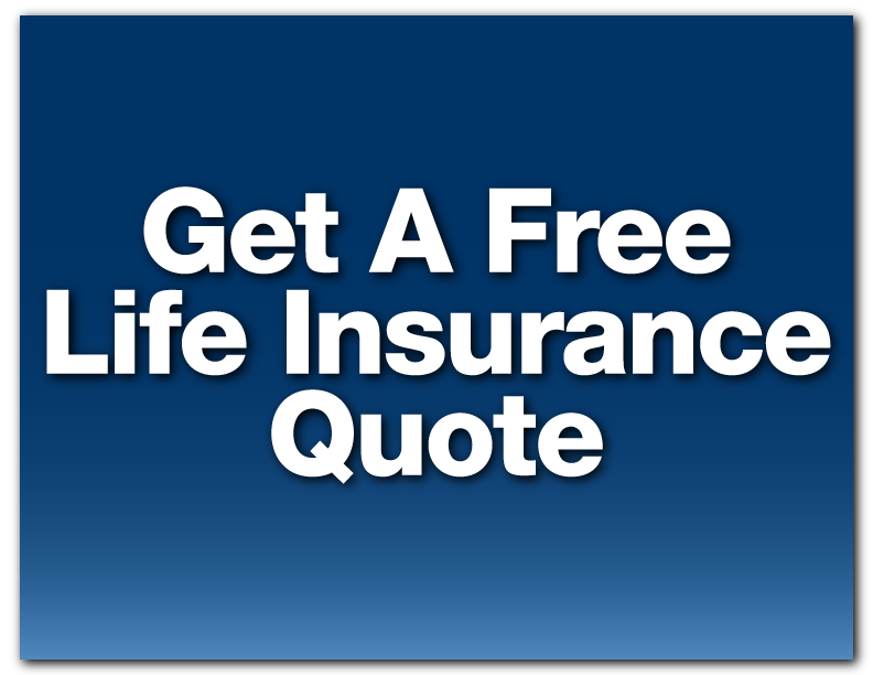 Get Life Insurance Quotes Captivating Life Insurance Quote